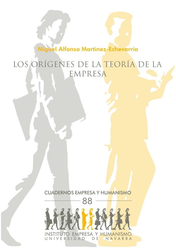 Miguel Alfonso Martínez-EchevarríaLOS ORÍGENES DE LA TEORÍA DE LA           EMPRESA                    88