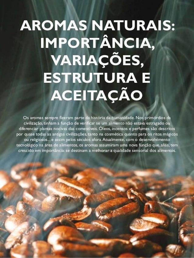 AROMAS  AROMAS NATURAIS:  ADITIVOS & INGREDIENTES  28  IMPORTÂNCIA,  VARIAÇÕES,  ESTRUTURA E  ACEITAÇÃO  Os aromas sempre ...