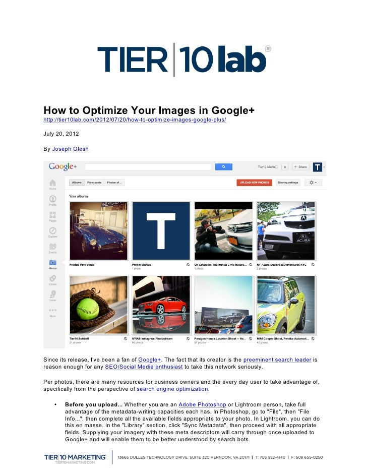 How to Optimize Your Images in Google+http://tier10lab.com/2012/07/20/how-to-optimize-images-google-plus/July 20, 2012By J...