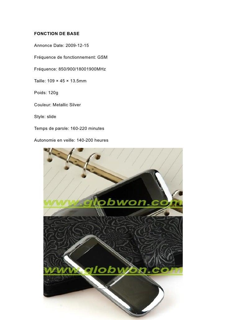 FONCTION DE BASE  Annonce Date: 2009-12-15  Fréquence de fonctionnement: GSM  Fréquence: 850/900/18001900MHz  Taille: 109 ...