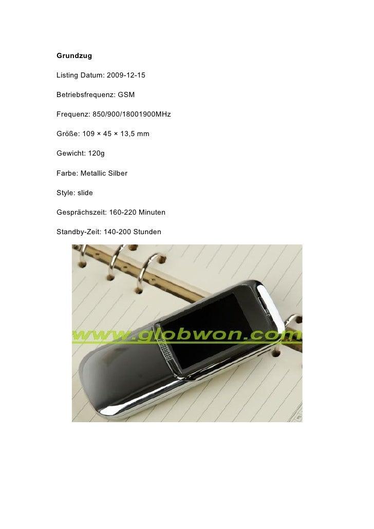 Grundzug  Listing Datum: 2009-12-15  Betriebsfrequenz: GSM  Frequenz: 850/900/18001900MHz  Größe: 109 × 45 × 13,5 mm  Gewi...