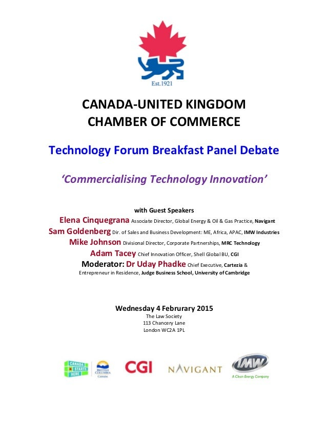 CANADA-UNITED KINGDOM CHAMBER OF COMMERCE Technology Forum Breakfast Panel Debate 'Commercialising Technology Innovation' ...