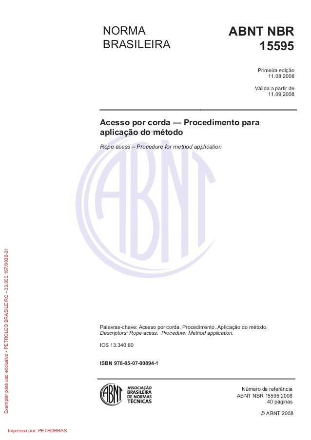 © ABNT 2008 NORMA BRASILEIRA ABNT NBR 15595 Primeira edição 11.08.2008 Válida a partir de 11.09.2008 Acesso por corda — Pr...