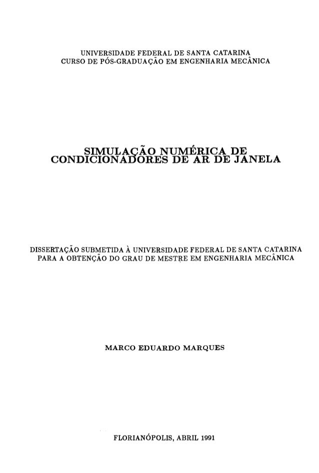 UNIVERSIDADE FEDERAL DE SANTA CATARINA CURSO DE PÓS-GRADUAÇÃO EM ENGENHARIA MECÂNICA SIMULAÇÃO NUMÉRICA DE CONDICIONADORES...