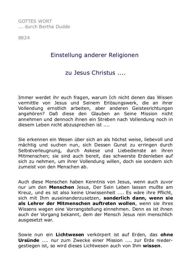 GOTTES WORT ... durch Bertha Dudde 8824 Einstellung anderer Religionen zu Jesus Christus .... Immer werdet ihr euch fragen...