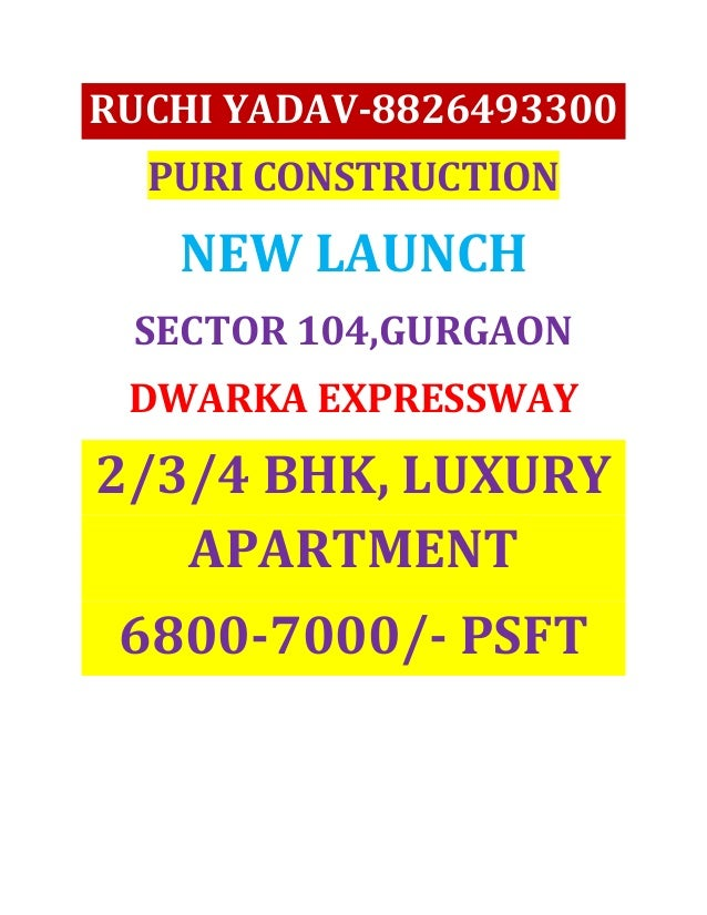 RUCHI YADAV-8826493300  PURI CONSTRUCTION   NEW LAUNCH SECTOR 104,GURGAON DWARKA EXPRESSWAY2/3/4 BHK, LUXURY   APARTMENT 6...