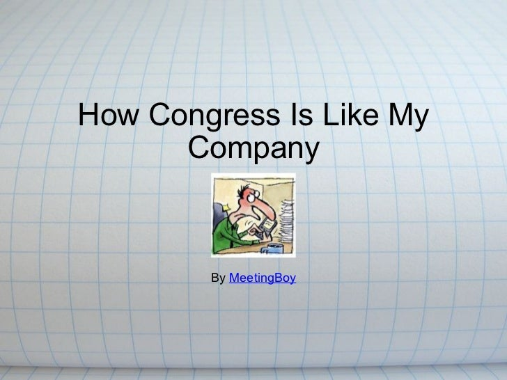 How Congress Is Like My Company By  MeetingBoy