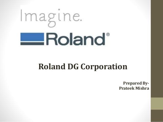 Roland PPT[Prateek Mishra]