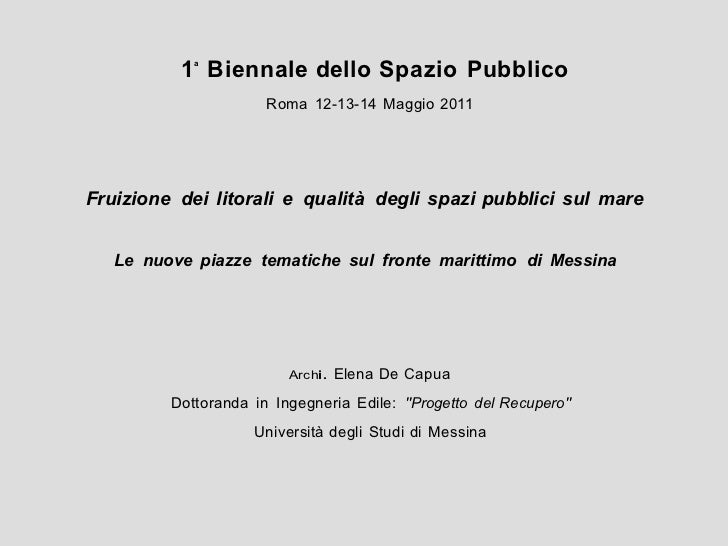 1 Biennale dello Spazio Pubblico            a                      Roma 12-13-14 Maggio 2011Fruizione dei litorali e quali...
