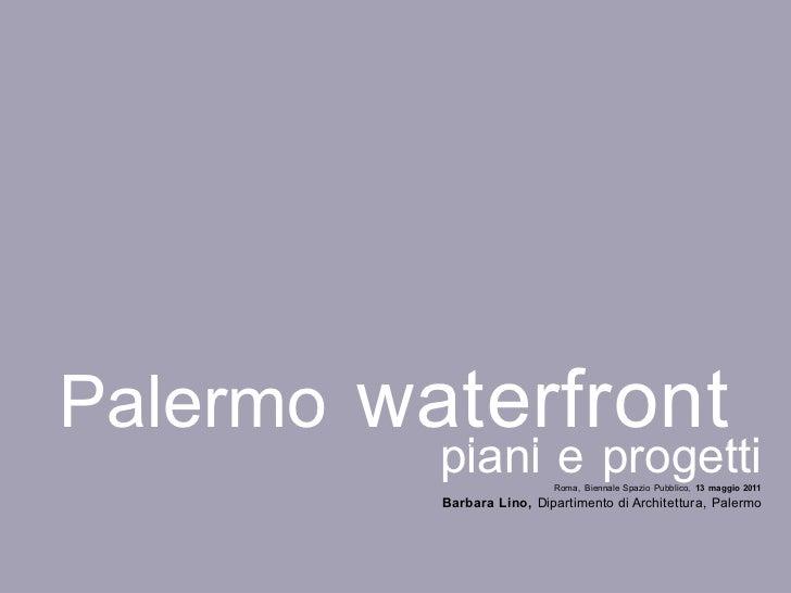 Palermo waterfront          piani e progetti              •         •                                         i           ...
