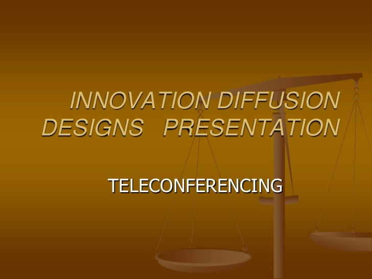 INNOVATION DIFFUSION DESIGNS   PRESENTATION<br />TELECONFERENCING<br />
