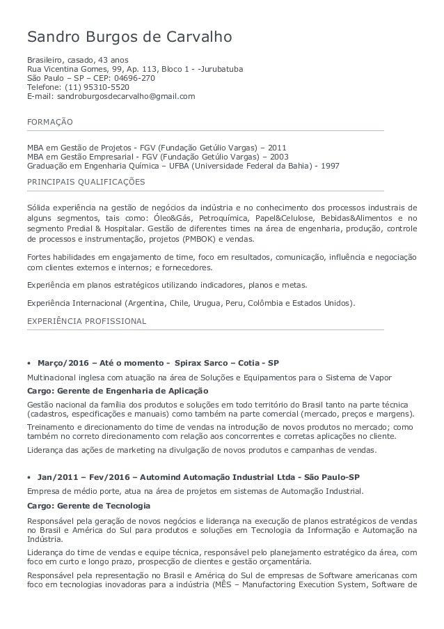 Sandro Burgos de Carvalho Brasileiro, casado, 43 anos Rua Vicentina Gomes, 99, Ap. 113, Bloco 1 - -Jurubatuba São Paulo – ...