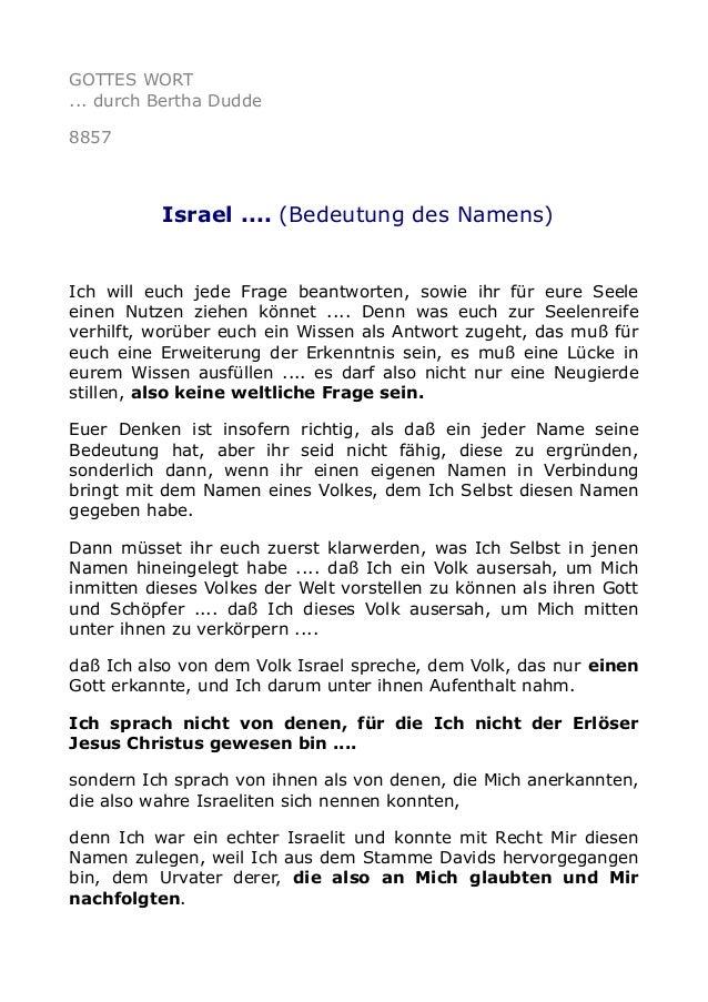 GOTTES WORT ... durch Bertha Dudde 8857 Israel .... (Bedeutung des Namens) Ich will euch jede Frage beantworten, sowie ihr...