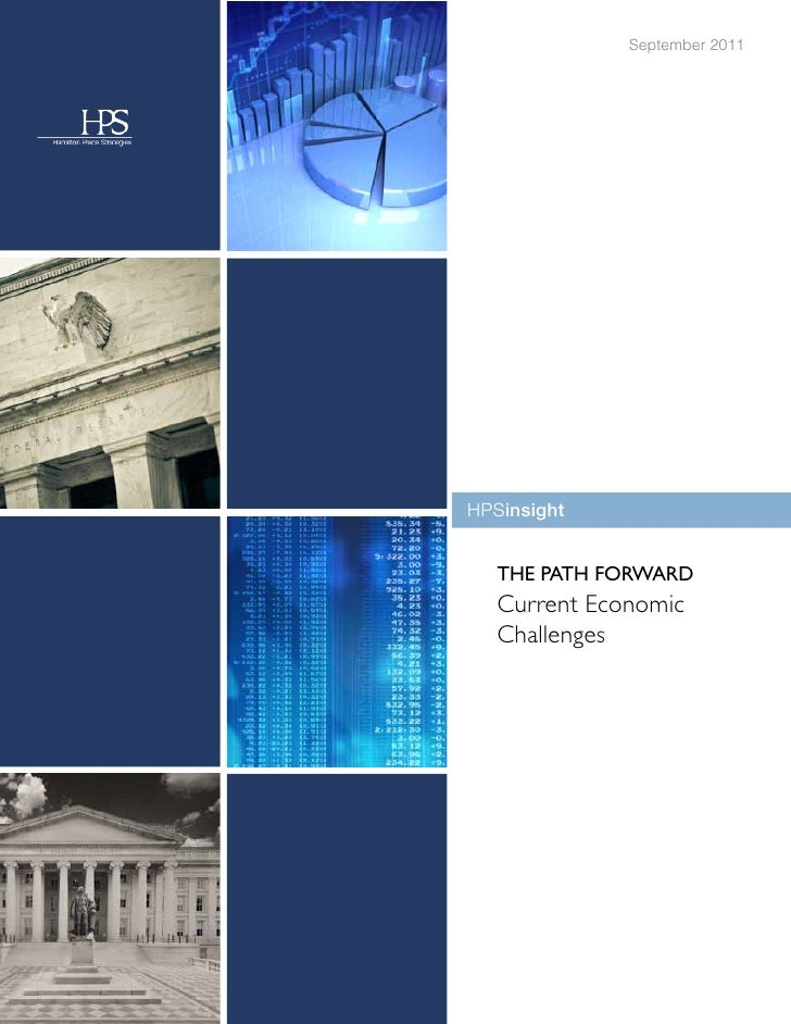 September 2011HPSinsight   THE PATH FORWARD   Current Economic   Challenges