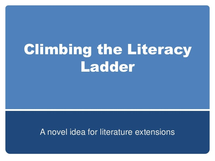 Climbing the Literacy       Ladder  A novel idea for literature extensions