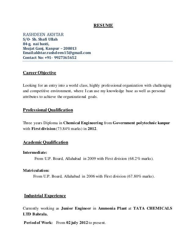 RESUME RASHDEEN AKHTAR S/O- Sh. Shafi Ullah 84-g, nai basti, Shujat Ganj, Kanpur – 208013 Email:akhtar.rashdeen15@gmail.co...