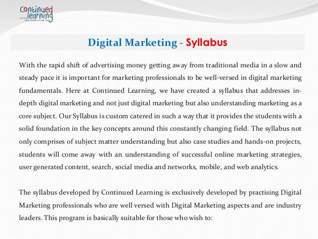 Digital Marketing - Syllabus • Want to make a career in Digital Marketing • Want to learn Digital Marketing to enhance the...