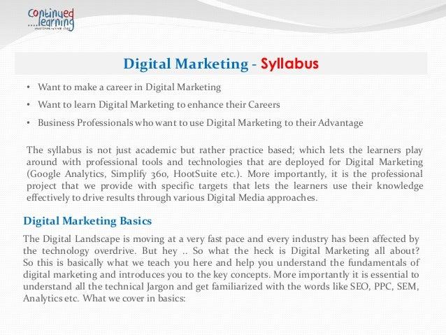 Digital Marketing - Syllabus • Overview of Digital Marketing Concepts • Marketing principles • Tech Jargon: CPR, CPM, PPC,...