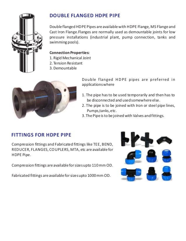 DOUBLE FLANGED HDPE PIPE Doubleflanged HDPE Pipesareavailablewith HDPE Flange, MS Flangeand Cast Iron Flange.Flanges are n...