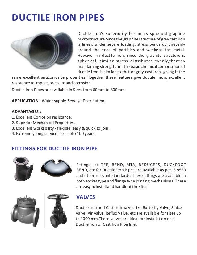 DUCTILE IRON PIPES Ductile Iron Pipes are available in Sizes from 80mm to 800mm. APPLICATION : Water supply, Sewage Distri...