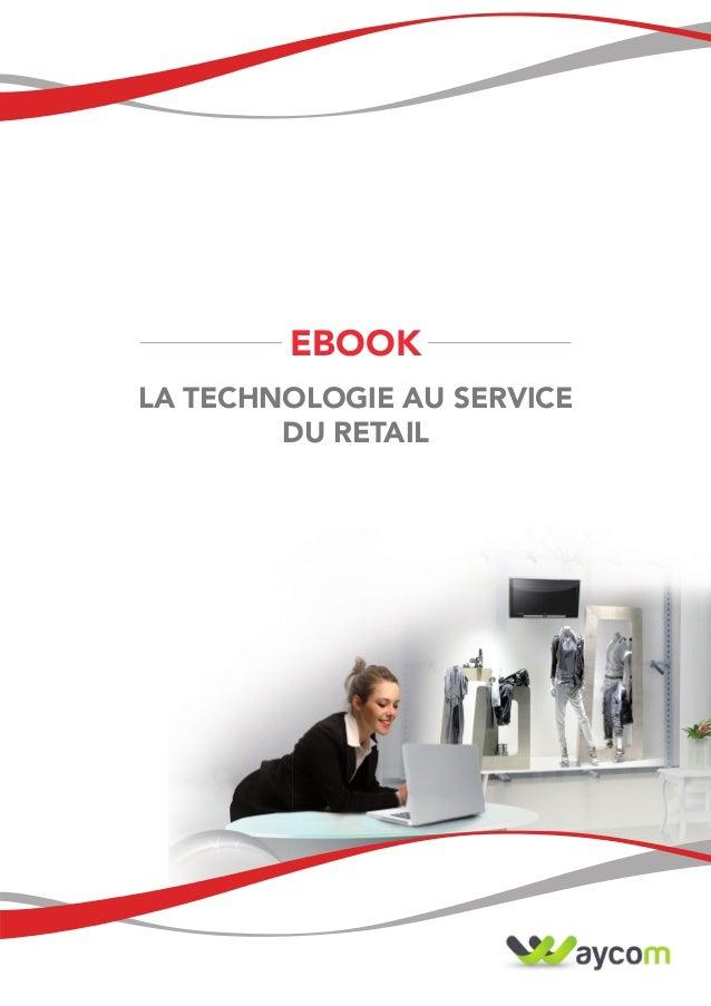 EBOOK LA TECHNOLOGIE AU SERVICE DU RETAIL