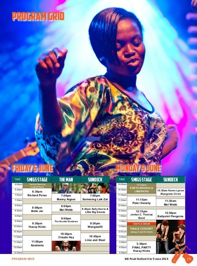 6th Peak Festival 6 to 9 June 2014program grid 2014PerisherPeakFestival FRIDAY6JUNE MONDAY9JUNE 6:00pm 10:00am 6:30pm 10:...