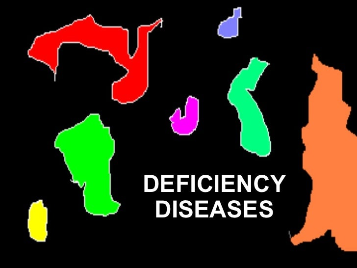 DEFICIENCY DISEASES
