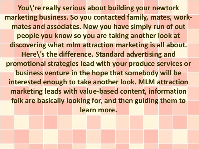 Youre really serious about building your newtorkmarketing business. So you contacted family, mates, work-  mates and assoc...