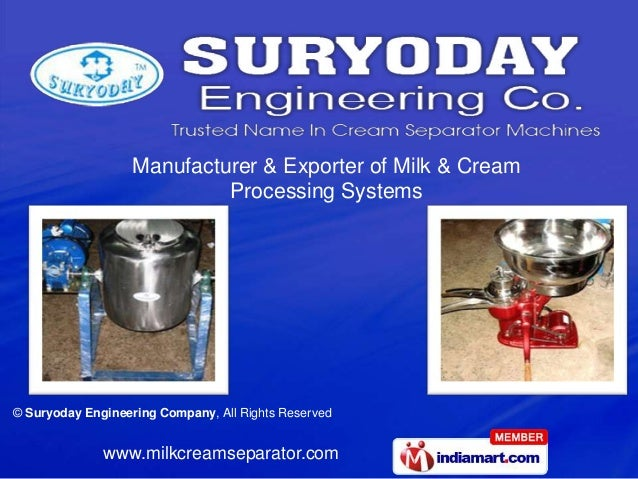 Manufacturer & Exporter of Milk & Cream                            Processing Systems© Suryoday Engineering Company, All R...