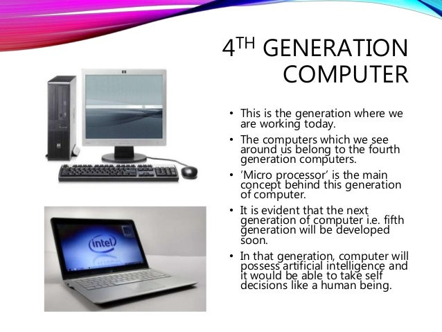 an introduction to the fifth generation computers Alongside national projects in supercomputing and robotics, there would be an  effort to develop a new generation (the fifth, by their reckoning) of computers.