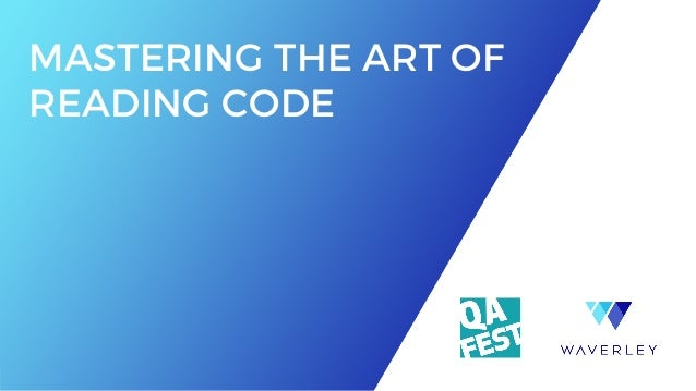 MASTERING THE ART OF READING CODE
