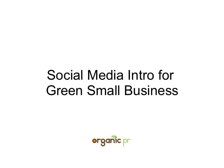 Social Media Intro for  Green Small Business