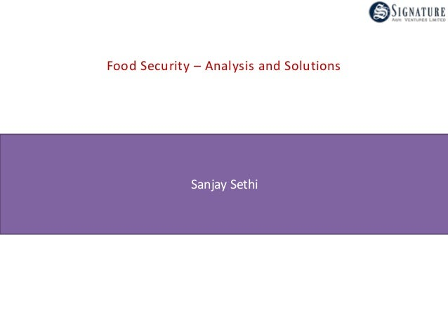 Food Security – Analysis and Solutions Sanjay Sethi