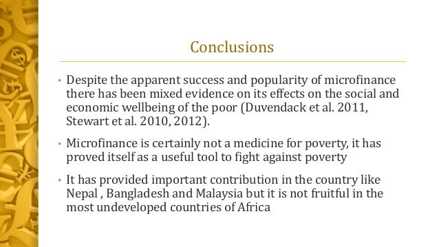 effects of microfinance on poverty reduction How microfinance has reduced rural poverty  microcredit accounted for a 10 percent reduction in rural poverty  producing significant positive effects.