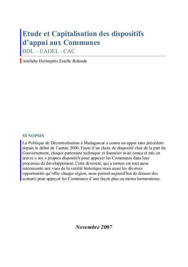Etude et Capitalisation des dispositifs d'appui aux Communes BDL – UADEL - CAC Antilahy Herimpitia Estelle Rolande SYNOPSI...