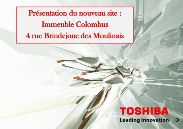 Présentation du nouveau site : Immeuble Colombus 4 rue Brindejonc des Moulinais