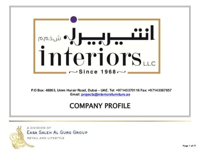P.O Box: 48863, Umm Hurair Road, Dubai – UAE. Tel: +97143370116 Fax: +97143367657 Email: projects@interiorsfurniture.ae CO...