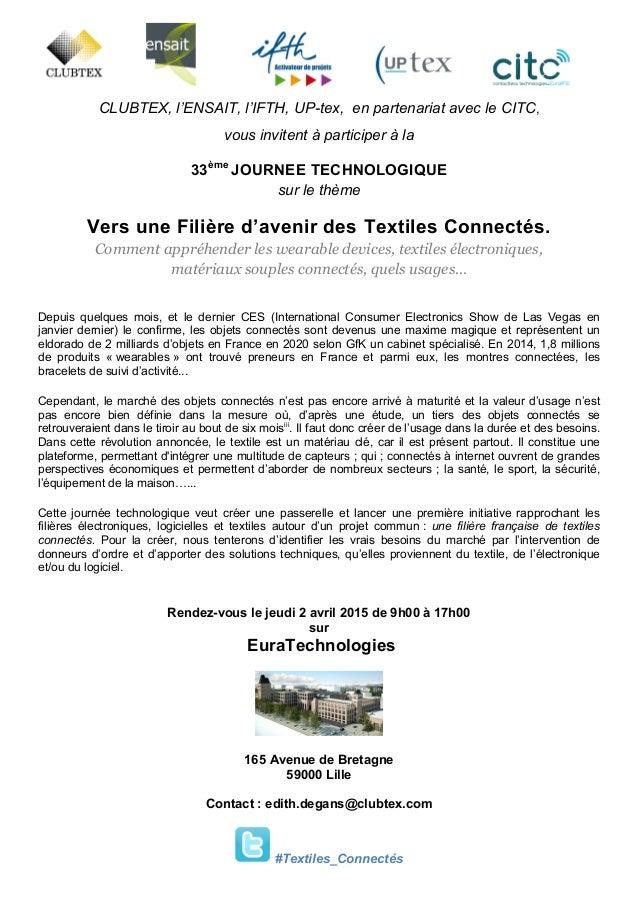 CLUBTEX, l'ENSAIT, l'IFTH, UP-tex, en partenariat avec le CITC, vous invitent à participer à la 33ème JOURNEE TECHNOLOGIQU...