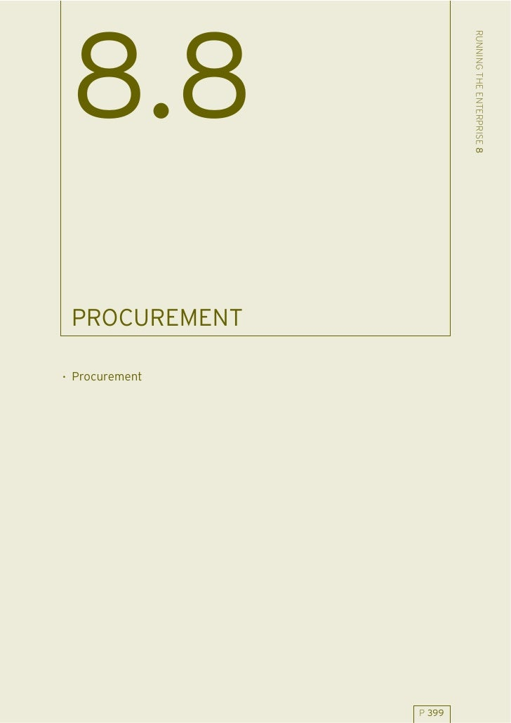 RUNNING THE ENTERPRISE 8  8.8  PROCUREMENT  . Procurement                     P 399