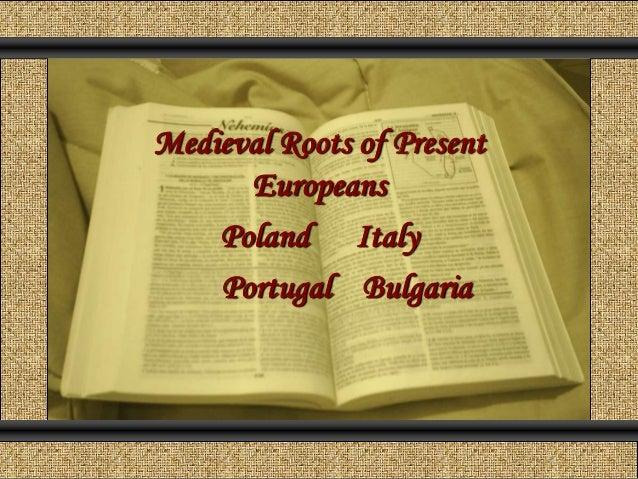 Medieval Roots of Present Europeans Poland Italy Portugal Bulgaria Comunicación y Gerencia