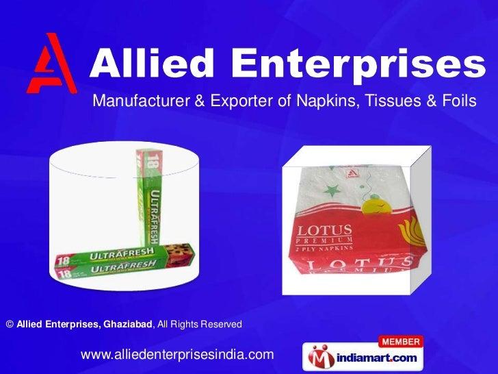 Manufacturer & Exporter of Napkins, Tissues & Foils© Allied Enterprises, Ghaziabad, All Rights Reserved                www...