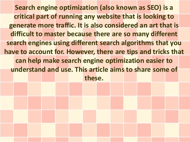 Search engine optimization (also known as SEO) is a   critical part of running any website that is looking to  generate mo...