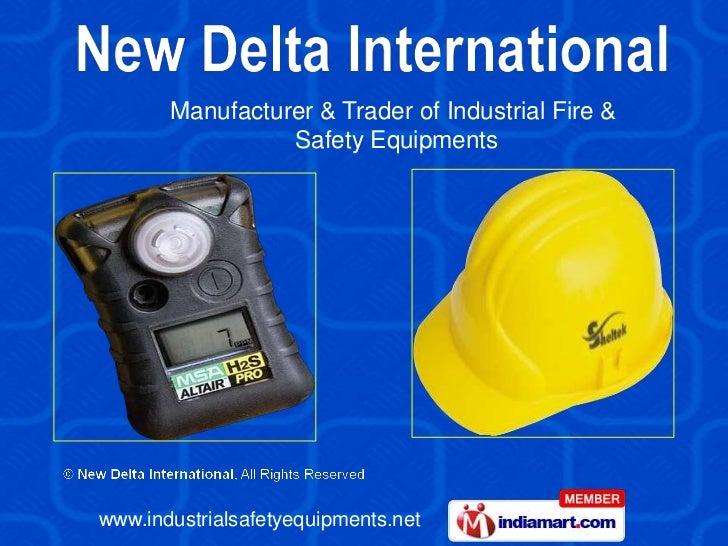 Manufacturer & Trader of Industrial Fire &                 Safety Equipmentswww.industrialsafetyequipments.net