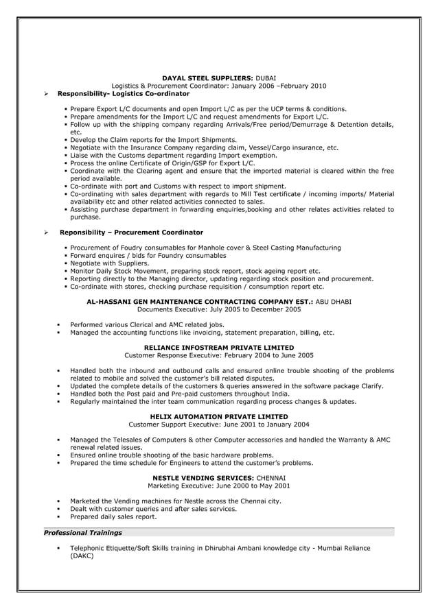 DAYAL STEEL SUPPLIERS: DUBAI Logistics & Procurement Coordinator: January 2006 –February 2010  Responsibility- Logistics ...