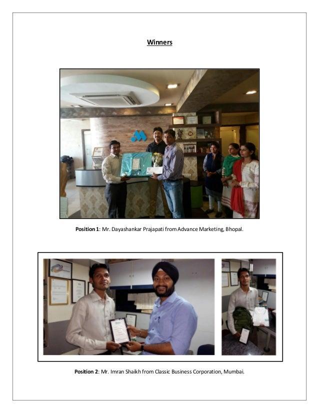 Winners Position 1: Mr. Dayashankar Prajapati from Advance Marketing, Bhopal. Position 2: Mr. Imran Shaikh from Classic Bu...