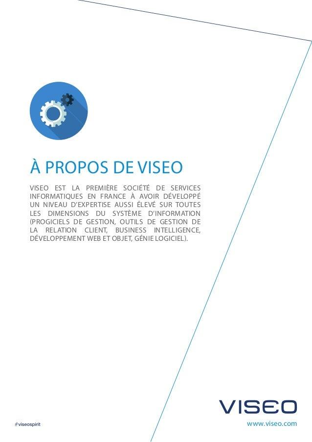 www.viseo.com À PROPOS DE VISEO VISEO EST LA PREMIÈRE SOCIÉTÉ DE SERVICES INFORMATIQUES EN FRANCE À AVOIR DÉVELOPPÉ UN NIV...