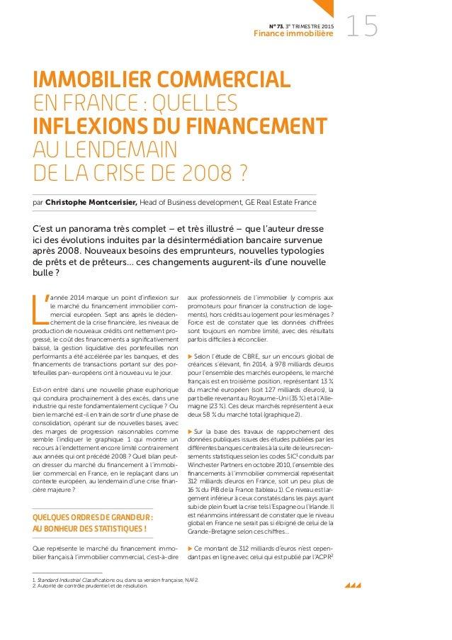 No 73. 3e trimestre 2015 Finance immobilière 15 Immobilier commercial en France: quelles inflexions du financement au len...