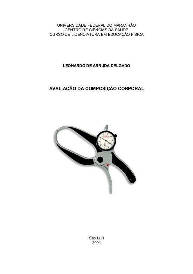 UNIVERSIDADE FEDERAL DO MARANHÃO      CENTRO DE CIÊNCIAS DA SAÚDECURSO DE LICENCIATURA EM EDUCAÇÃO FÍSICA     LEONARDO DE ...