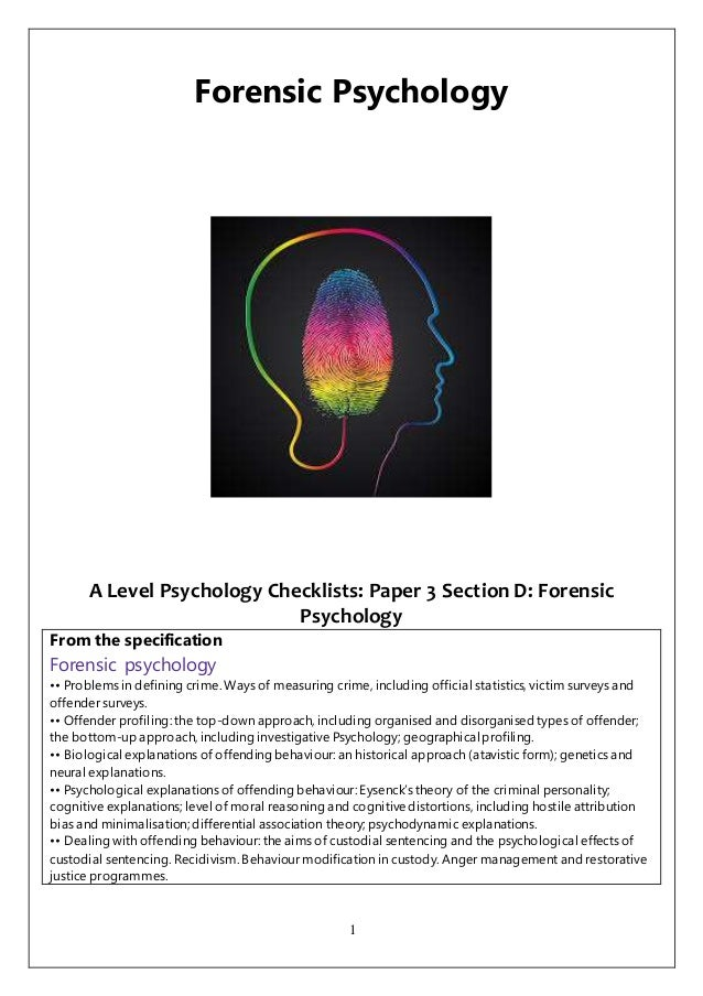 1 Forensic Psychology A Level Psychology Checklists: Paper 3 Section D: Forensic Psychology From the specification Forensi...