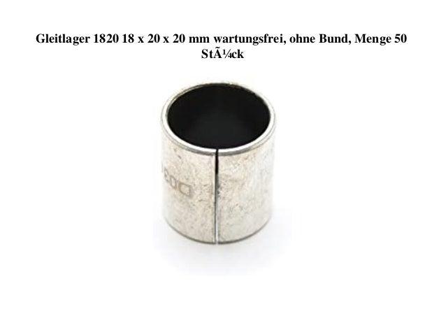 Gleitlager 1820 18 x 20 x 20 mm wartungsfrei, ohne Bund, Menge 50 Stück